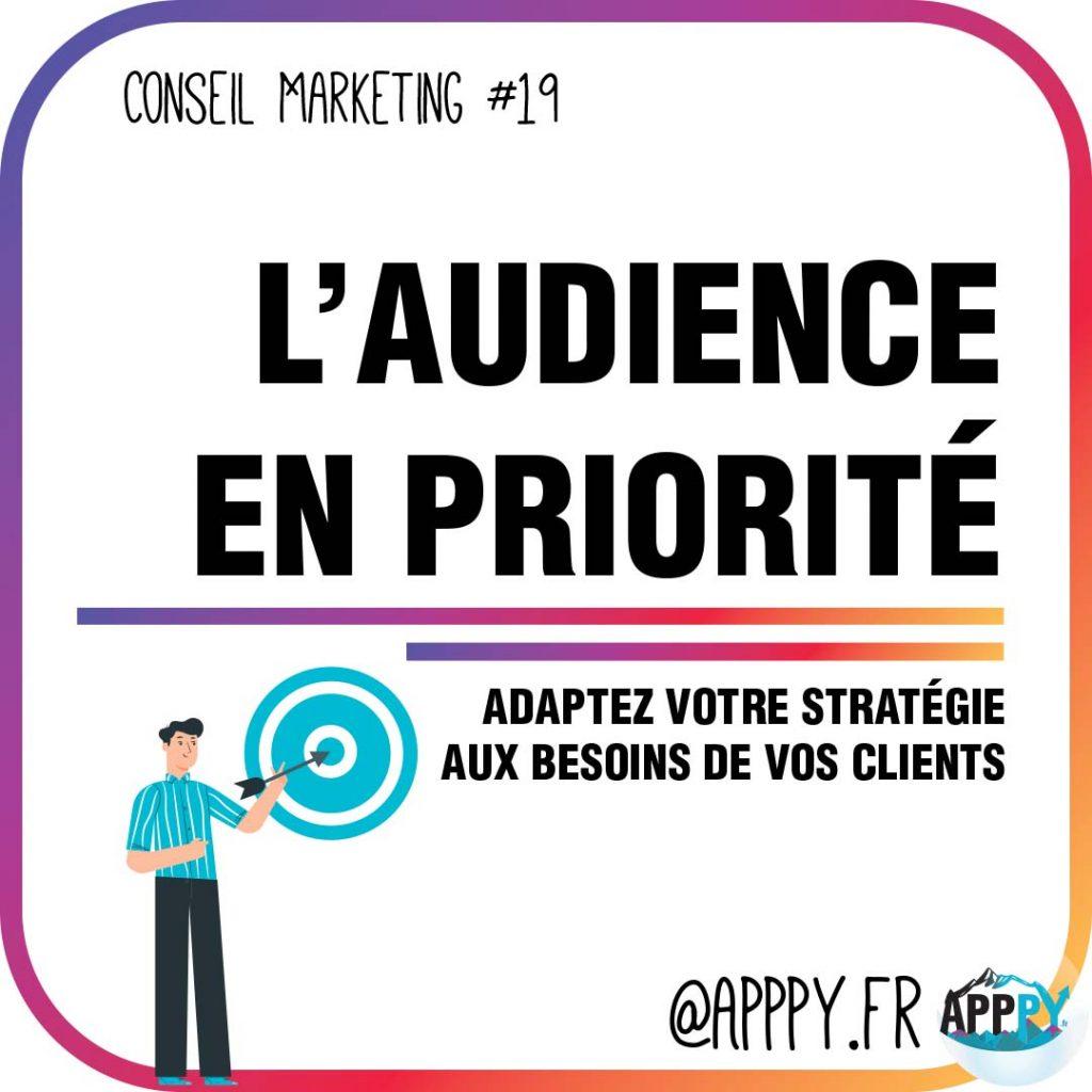 Conseil marketing #19 : L'audience en priorité