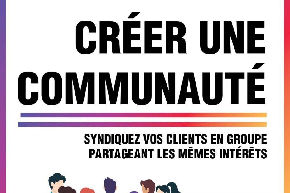 Conseil marketing #21 : Créer une communauté